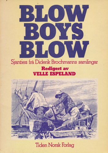 Blow Boys Blow. Sjanties frå Diderik Brochmanns samlingar.