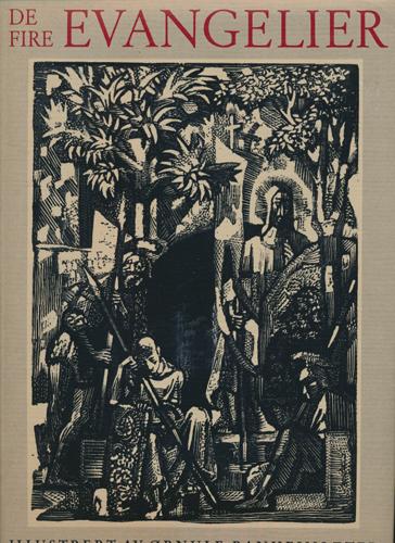 DE FIRE EVANGELIER.  Matteus. Markus. Lukas. Johannes. Illustrert av Ørnulf Ranheimsæter.