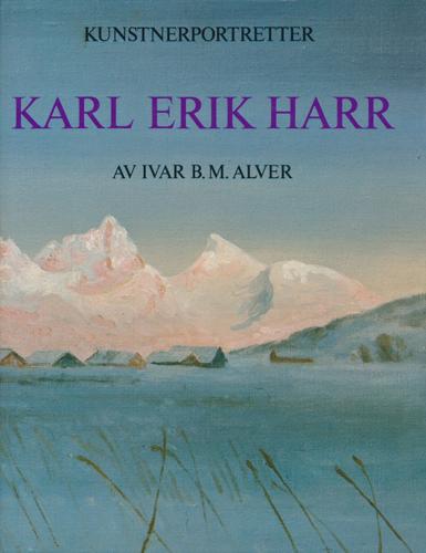 (HARR, KARL ERIK) Karl Erik Harr. Med penn og palett.