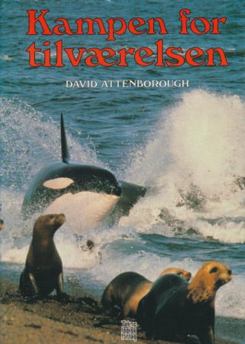 Kampen for tilværelsen. En beretning om dyrenes adferd.