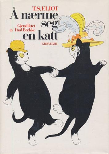 Å nærme seg en katt. (Old Possum's Book of Practical Cats). Til norsk ved Paal Brekke.