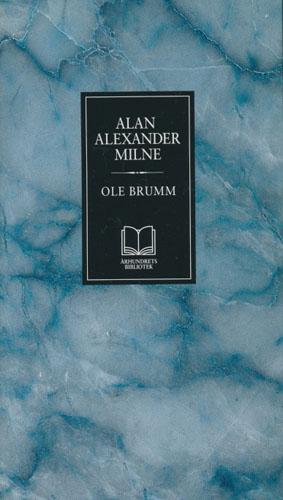 (ÅRHUNDRETS BIBLIOTEK) Ole Brumm. Med tegninger av E.H. Shepard.