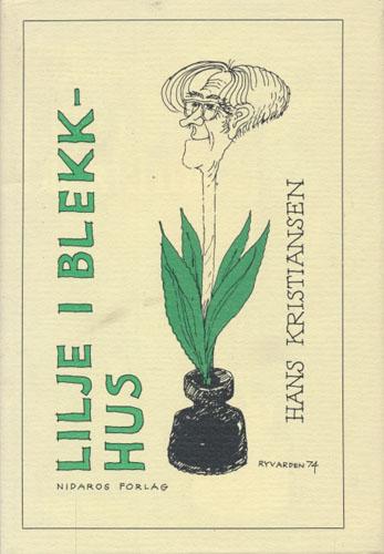 Lilje i blekkhus samt noen Drypp fra min kjøkkenvask. Ispedd nye dikt og illustrert av Helge Ryvarden.