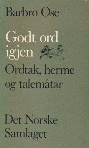 Godt ord igjen. Ordtak, herme og talemåtar. Med teikningar Unni-Lise Jonsmoen.