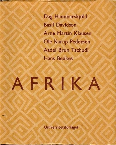 Afrika. Tekster av Dag Hammarskjöld, Basil Davidson, Arne Martin Klausen, Ole Karup Pedersen, m.fl.