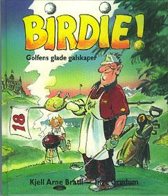 Birdie! Golfens glade galskaper.