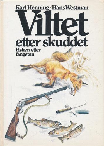 Viltet etter skuddet. Fisken etter fangsten. Tilrettelagt for norske forhold av Stein Lier-Hansen.