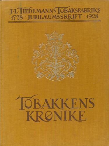 """Tobakkens Krønike. Med en epilog """"Ad Tabacum"""" av Olaf Bull. Illustrasjoner av Arnold Thornam."""