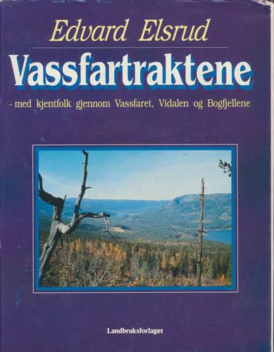 Vassfartraktene - med kjentfolk gjennom Vassfaret, Vidalen og Bogfjellene.