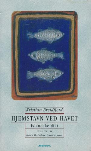 Hjemstavn ved havet. Islandske dikt. Laveringer av Hans Holmboe Gunnarsson.