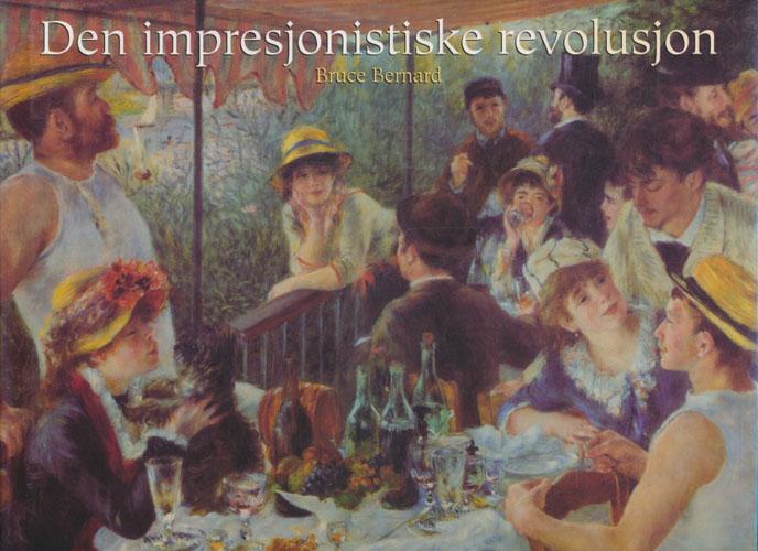Den impresjonistiske revolusjon. Redigert av -.