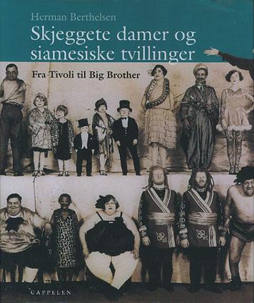 """Skjeggete damer og siamesiske tvillinger. Fra tivoli til """"Big Brother""""."""