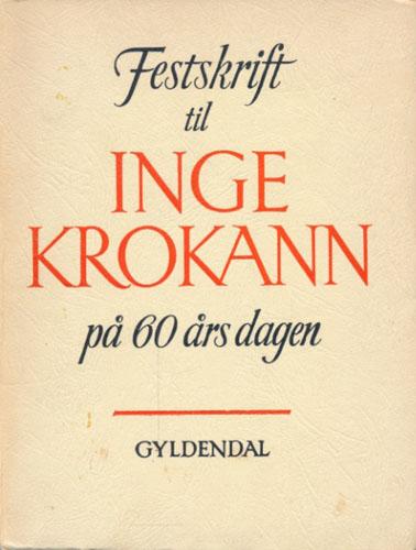 (KROKANN, INGE) Festskrift til Inge Krokann på 60 års dagen 19.august 1953.