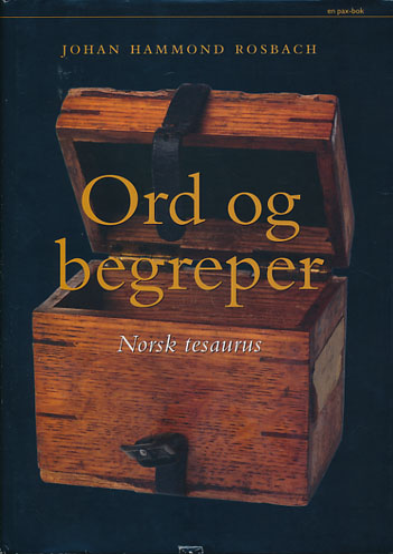 Ord og begreper. Norsk tesaurus.