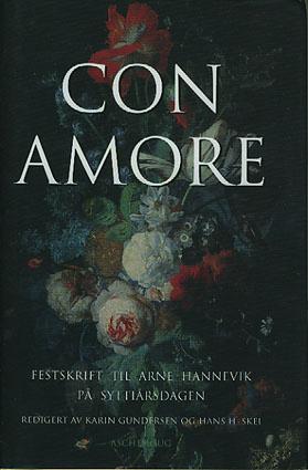 (HANNEVIK, ARNE) Con amore. Festskrift til Arne Hannevik på 70-årsdagen 15.12.