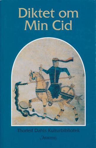 (THORLEIF DAHLS KULTURBIBLIOTEK) DIKTET OM MIN CID.  Oversatt med innledning og noter av Eva M. Lorentzen.