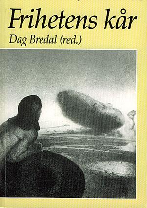 FRIHETENS KÅR.  Redaktør: Dag Bredal.