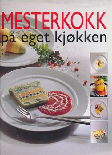 MESTERKOKK PÅ EGET KJØKKEN.