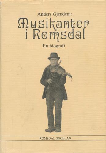 Musikanter i Romsdal. Musikant-biografier for tidsrommet ca. 1650-1950.