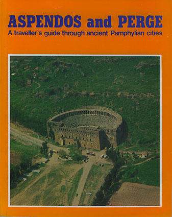 Aspendos and Perge. A traveller's guide through ancient Pamphylian cities.
