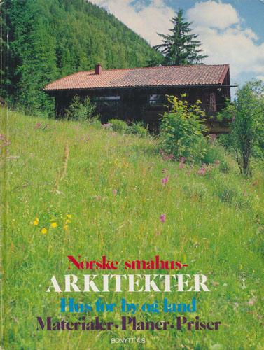 Norske småhus-arkitekter. Hus for by og land.