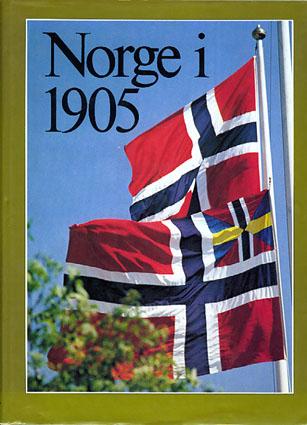 NORGE I 1905.  En kavalkade i bilder og tekst. Redaktører: Tim Greve og Jan-Lauritz Opstad.