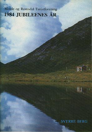 Molde og Romsdal Turistforening. 1984 jubileenes år.