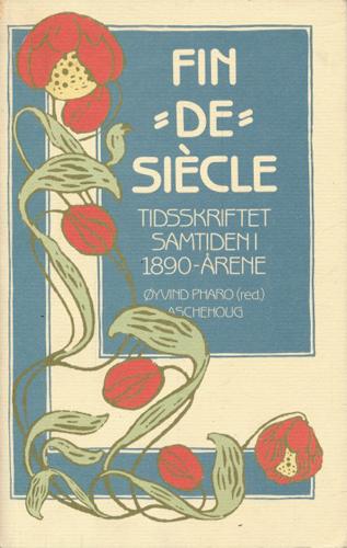"""Fin """"De"""" Siècle. Tidsskriftet Samtiden i 1890-årene."""