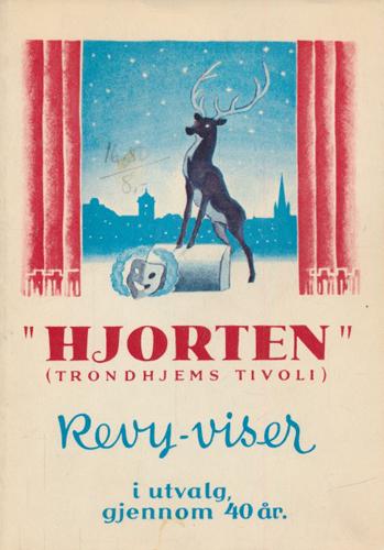 Hjorten (Trondhjems tivoli). Revy-viser gjennom 40 år i utvalg.