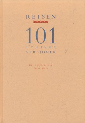 REISEN. 101 LYRISKE VERSJONER.  En antologi ved Olav Foss.