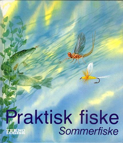 PRAKTISK FISKE.  Sommerfiske. Norsk utgave ved Arnfinn Weiseth.