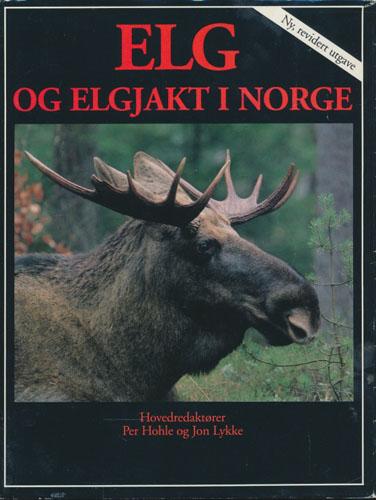 ELG OG ELGJAKT I NORGE.  Hovedredaktører: Per Hohle og Jon Lykke.