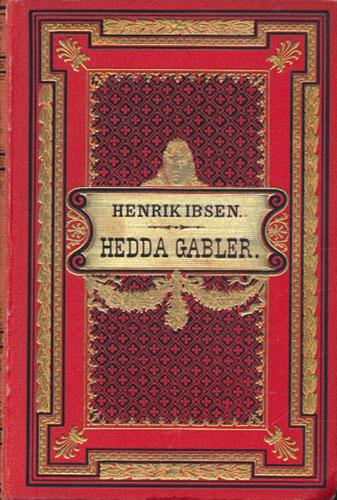 Hedda Gabler. Skuespil i fire akter.