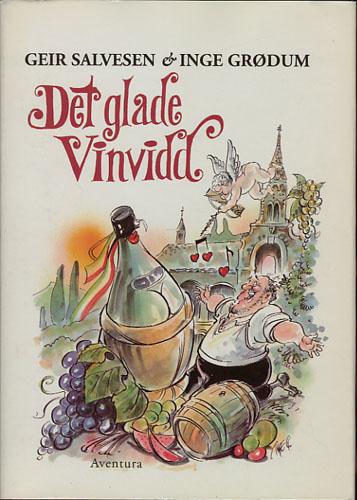 Det glade Vinvidd. Vinens vidunderlige verden slik du aldri før har møtt den.