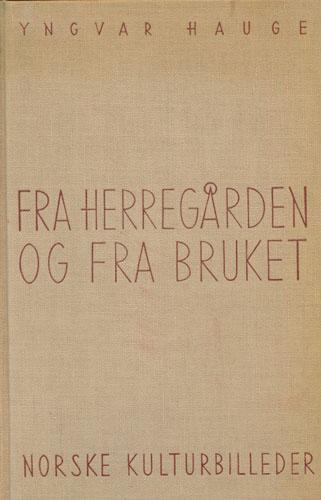 Fra herregården og fra bruket. Norske kulturbilleder.