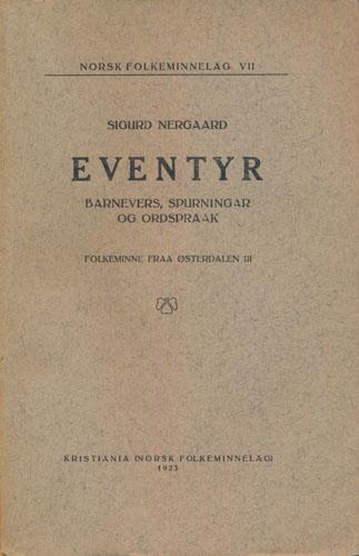 Eventyr. Barnevers, spurningar og ordspraak. Folkeminne fraa Østerdalen III.