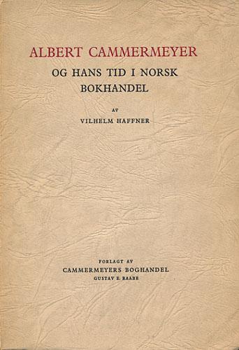 (CAMMERMEYER) Albert Cammermeyer og hans tid i norsk bokhandel.