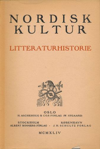 (NORDISK KULTUR)  VIII:A. LITTERATURHISTORIE. Danmark, Finland och Sverige. Utgiven av Sigurdur Nordal.