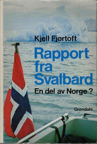 Rapport fra Svalbard. En del av Norge?