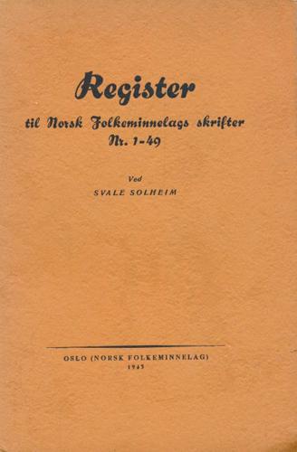 Register til Norsk Folkeminnelags skrifter Nr. 1-49.