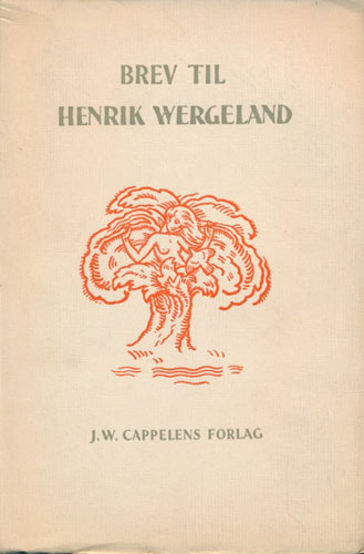 (WERGELAND, HENRIK) Brev til Henrik Wergeland 1827-1845. Utgitt av Leiv Amundsen. Med supplement til Wergelands samlede skrifter ved Didrik Arup Seip og Leiv Amundsen.