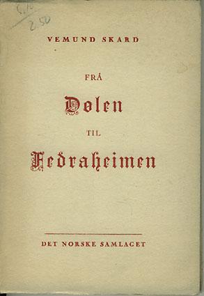 Frå Dølen til Fedraheimen. Målstriden 1870-1877.