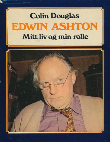 Edwin Ashton. Mitt liv og min rolle.