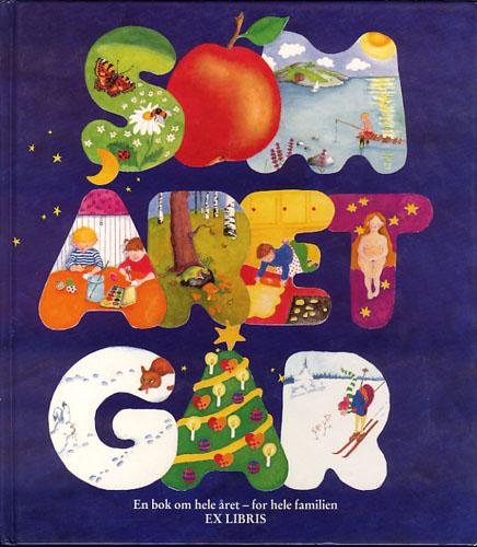 SOM ÅRET GÅR. EN BOK OM HELE ÅRET - FOR HELE FAMILIEN.  Bo Norlin, Jørn Roeim og Grete Tonholt (red.). Illustrert av Grete Tonholt.