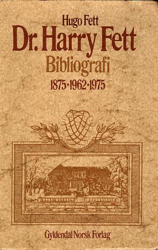 (FETT, HARRY) Dr. Harry Fett bibliografi. 1875 - 1962 -1975.