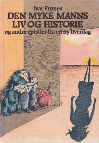 Den myke manns liv og historie og andre epistler fra en ny hverdag. Illustrert av Asbjørn Ystad.