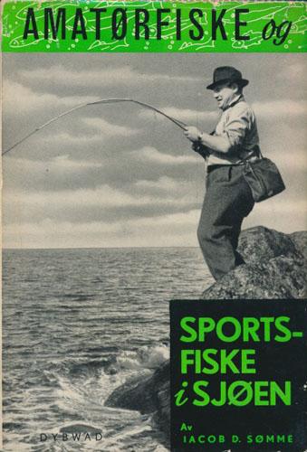 Amatørfiske og sportsfiske i sjøen. En håndbok i lettere og enklere fiskeredskaper langs vår kyst.