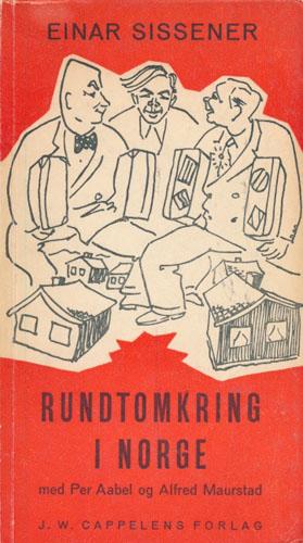 Rundtomkring i Norge. Med Per Aabel og Alfred Maurstad. En Sissenerone fra sted til sted.