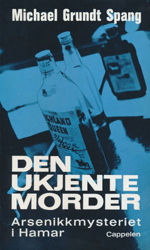 Den ukjente morder. Arsenikkmysteriet i Hamar.