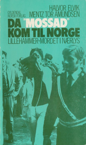 "Da ""Mossad"" kom til Norge."